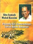 The great national liberation fighter and leader of Malaysia: Abu Samah Modh Kassim